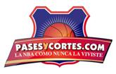 Pases y Cortes - La NBA como nunca la viviste